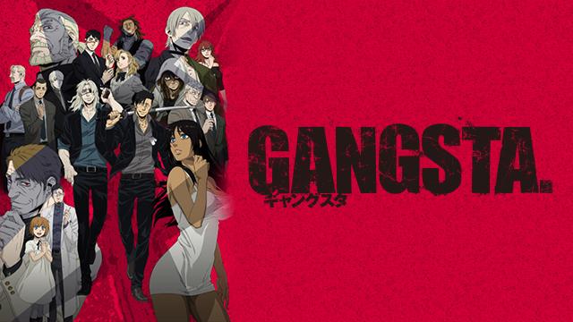 GANGSTA. 動画