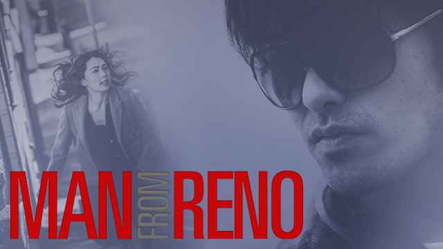 マンフロムリノ Man From Reno 動画