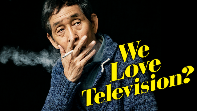 We Love Television? 動画
