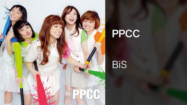 【MV】PPCC/BiS