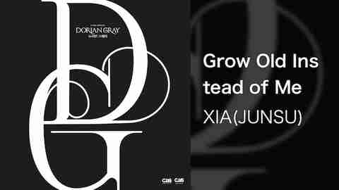 【韓流】Grow Old Instead of Me /XIA(JUNSU)