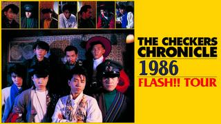 チェッカーズ/1986 FLASH!! TOUR