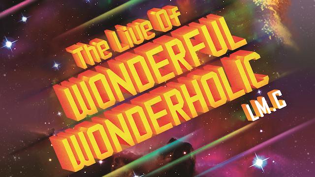 LM.C/The Live Of WONDERFUL WONDERHOLIC