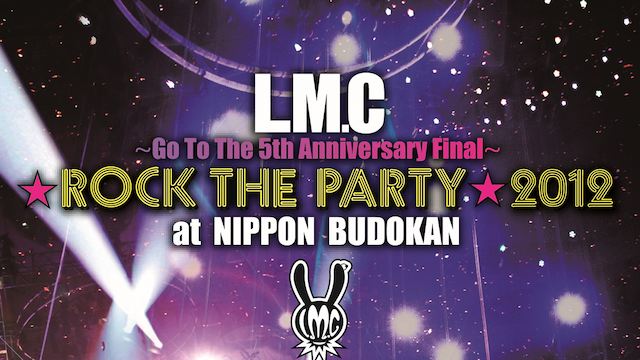 LM.C/★ROCK THE PARTY★2012 at NIPPON BUDOKAN