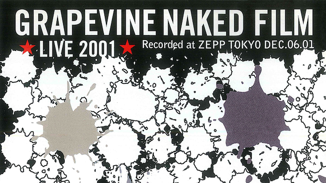 GRAPEVINE/LIVE 2001 NAKED FILM