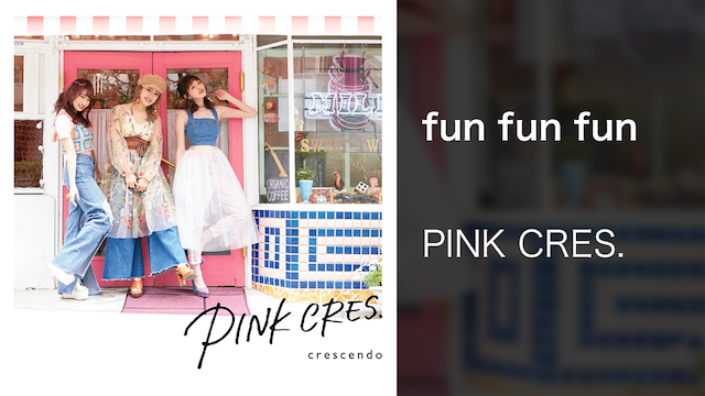 PINK CRES.『fun fun fun』(Music Video)