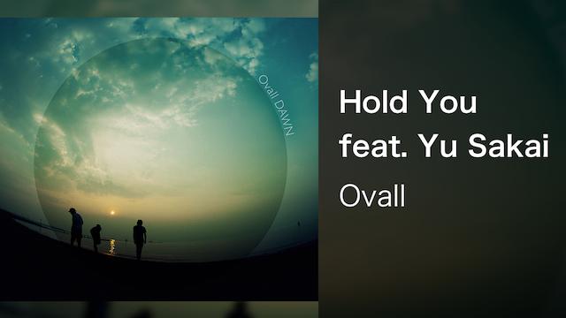 【MV】Hold You feat. Yu Sakai/Ovall