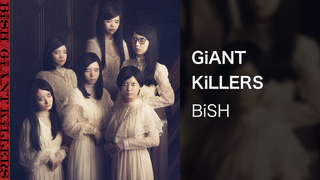 【MV】GiANT KiLLERS/BiSH