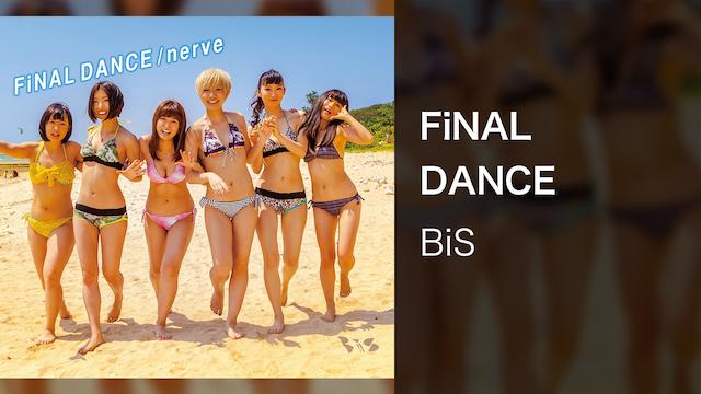 【MV】FiNAL DANCE/BiS