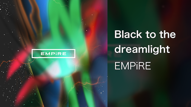 【MV】Black to the dreamlight/EMPiRE