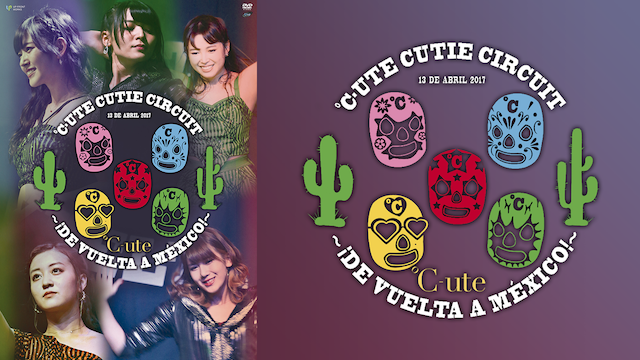℃-ute Cutie Circuit ~De vuelta a México!~
