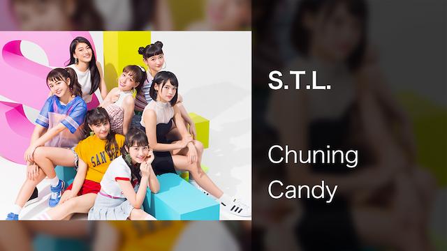 【MV】S.T.L./Chuning Candy