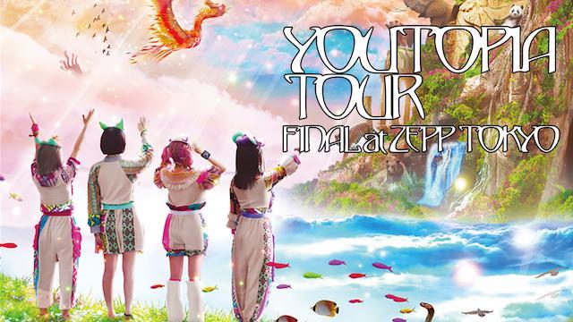 YOUTOPIA TOUR FINAL at ZEPP TOKYO