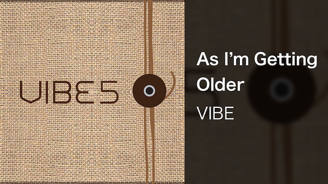【MV】As I'm Getting Older/VIBE