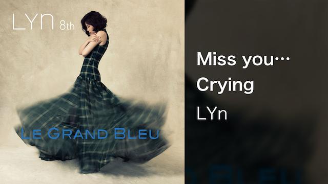 【MV】Miss you… Crying/LYn