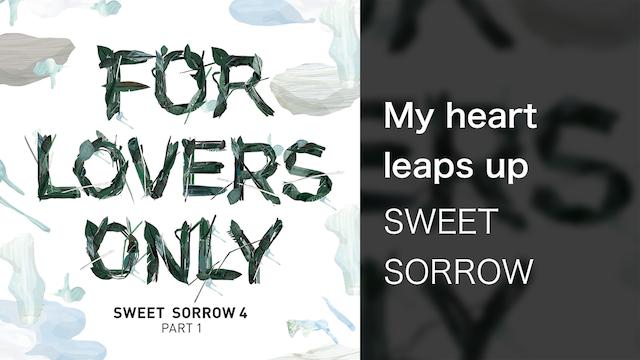 【MV】My heart leaps up/SWEET SORROW