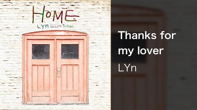 【MV】Thanks for my lover/LYn