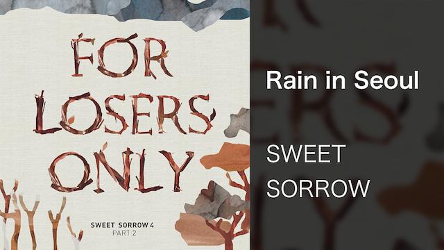 【MV】Rain in Seoul/SWEET SORROW