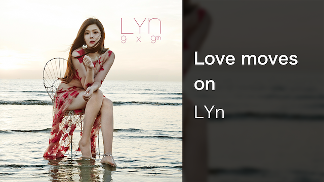 【MV】Love moves on/LYn
