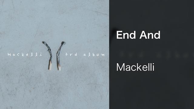 【MV】End And/Mackelli