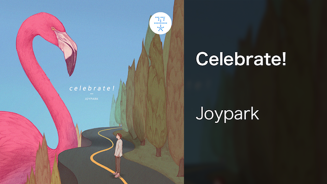 【MV】Celebrate!/Joypark