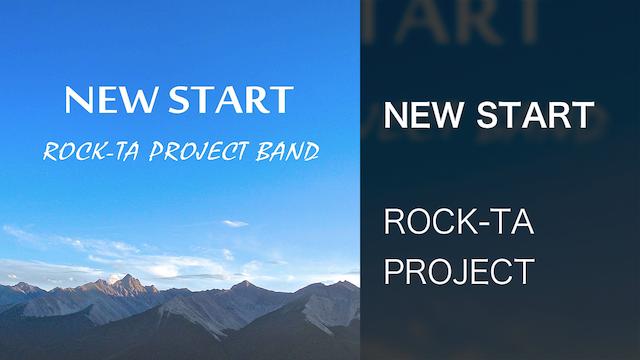 【MV】NEW START/ROCK-TA PROJECT BAND
