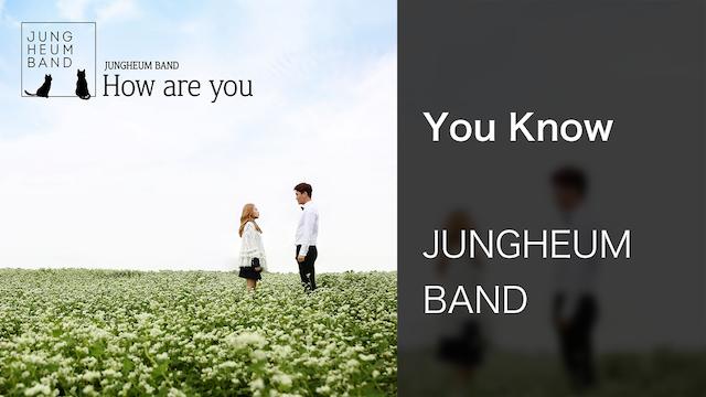 【MV】You Know/JUNGHEUM BAND