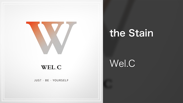 【MV】the Stain/Wel.C