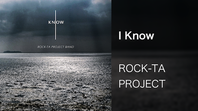 【MV】I Know/ROCK-TA PROJECT BAND