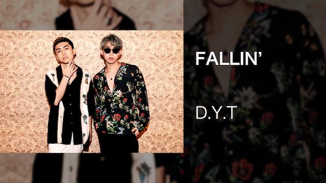 【MV】FALLIN'/D.Y.T