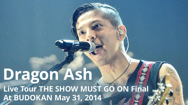 Live Tour THE SHOW MUST GO ON Final At BUDOKAN May 31, 2014